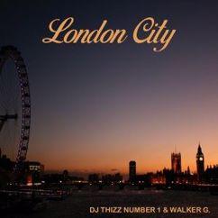 DJ Thizz Number 1 & Walker G.: London City