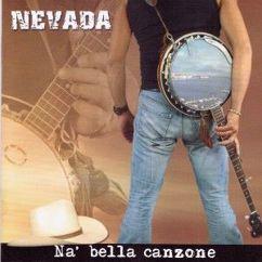 Nevada: Na' bella canzone