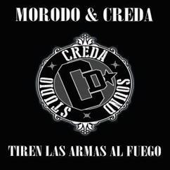 Morodo & Creda: Tiren las Armas al Fuego