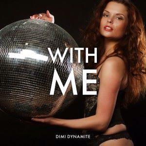 Dimi Dynamite: With Me