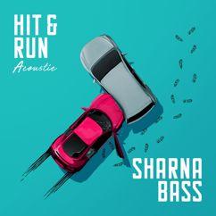 Sharna Bass: Hit & Run (Acoustic)