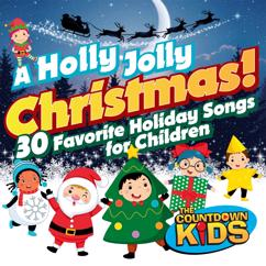 The Countdown Kids: A Holly Jolly Christmas! 30 Favorite Holiday Songs for Children