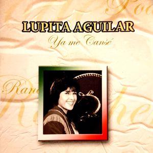 Lupita Aguilar: Ya Me Cansé