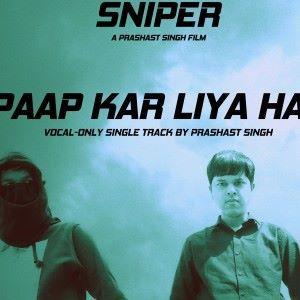 Prashast Singh: Paap Kar Liya Hai