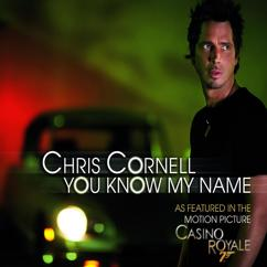 "Chris Cornell: You Know My Name (From ""Casino Royale"" Soundtrack)"