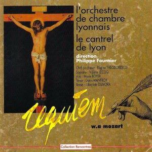 Orchestre de Chambre de Lyon, Le Cantrel de Lyon, Philippe Fournier & Régine Théodoresco: W.A. Mozart: Requiem in D Minor