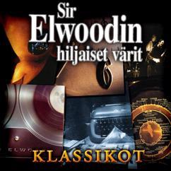 Sir Elwoodin Hiljaiset Värit: Sir Elwoodin Hiljaiset Värit Klassikot