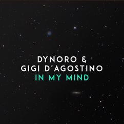 Dynoro & Gigi D'Agostino: In My Mind