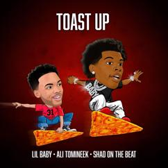 Lil Baby, Ali Tomineek, Shad On The Beat: Toast Up