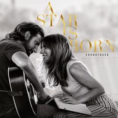 Lady Gaga, Bradley Cooper: Music To My Eyes
