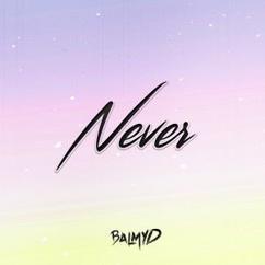 BalmyD: Never