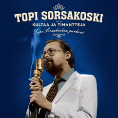 Topi Sorsakoski: Kultaa ja timantteja - Topi Sorsakosken parhaat (Reissue)