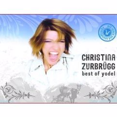 Christina Zurbrügg: Best of Yodel