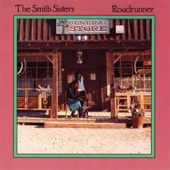 The Smith Sisters: Roadrunner