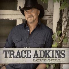 Trace Adkins: Love Will