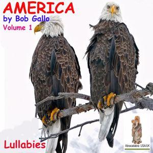 Bob Gallo: America, Vol. 1. Lullabies