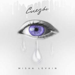 MISHA LEVKIN: Слёзы