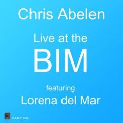 Chris Abelen feat. Lorena del Mar: Live at the Bim