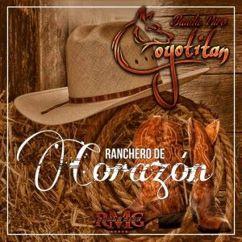 Banda Puro Coyotitan: Ranchero de Corazón
