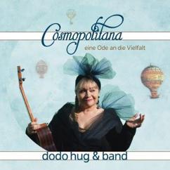 Dodo Hug: Cosmopolitana