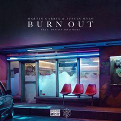 Martin Garrix & Justin Mylo feat. Dewain Whitmore: Burn Out
