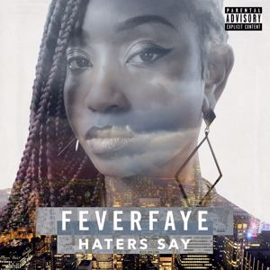 Fever Faye: Hater Say