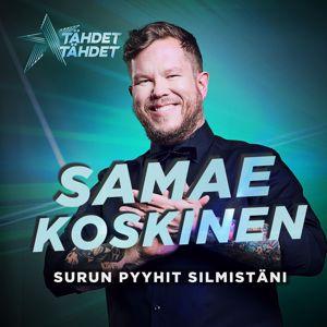 Samae Koskinen: Surun Pyyhit Silmistäni (Tähdet, tähdet kausi 5)