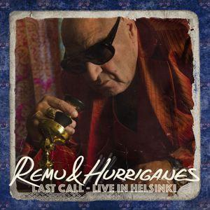 Remu & Hurriganes: Last Call - Live in Helsinki (Live)