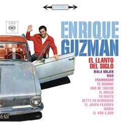 Enrique Guzman: Enrique Guzmán (El Llanto del Siglo)