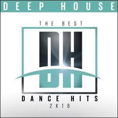 Various Artists: The Best Dance Hits 2k18: Deep House