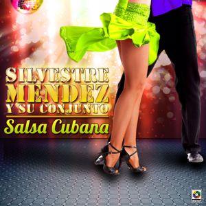 Silvestre Méndez Y Su Conjunto: Salsa Cubana