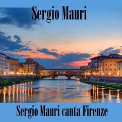 Sergio Mauri: Sergio Mauri canta Firenze
