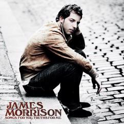 James Morrison: Nothing Ever Hurt Like You