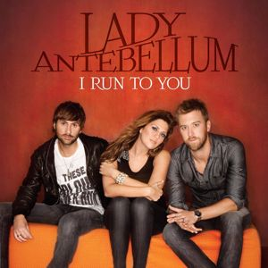 Lady Antebellum: I Run To You