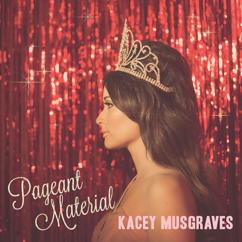 Kacey Musgraves: Pageant Material