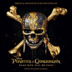 Geoff Zanelli: Pirates of the Caribbean: Dead Men Tell No Tales (Original Motion Picture Soundtrack)