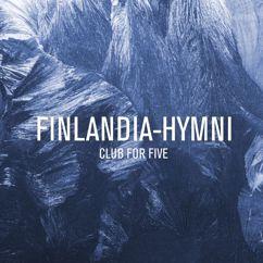 Club For Five: Finlandia-hymni