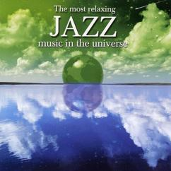 Various Artists: The Most Relaxing Jazz Music In The Universe