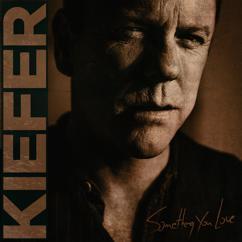 Kiefer Sutherland: Something You Love