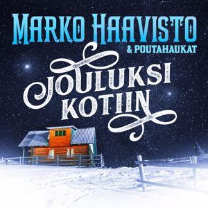 Marko Haavisto & Poutahaukat: Jouluksi kotiin