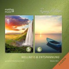 Ronny Matthes: Wellness & Entspannung, Vol. 5 & 6 - Gemafreie Entspannungsmusik für Meditation und Tiefenentspannung (Gemafrei / Royalty Free Music)