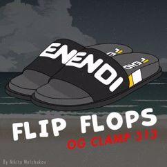 OG CLAMP 313: Flip Flops