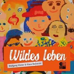 Wolfgang Köster & Klaus Bernatzki: Wildes Leben