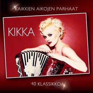 Kikka: Kaikkien aikojen parhaat - 40 klassikkoa