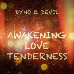 Dyno & Devil: When You Look at Me (Original Mix)