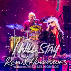 Remu & Hurriganes feat. Michael Monroe: I Will Stay (Live)