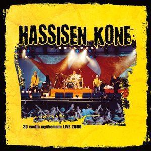 Hassisen Kone: 20 Vuotta Myöhemmin Live 2000
