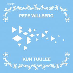 Pepe Willberg: Kun tuulee