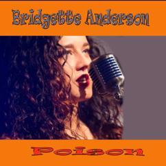 Bridgette Anderson : Poison