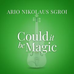 """Ario Nikolaus Sgroi: Could It Be Magic (From """"La Compagnia Del Cigno"""")"""